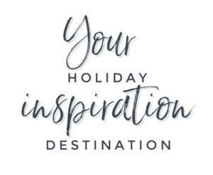 Your Holiday Inspiration Destination