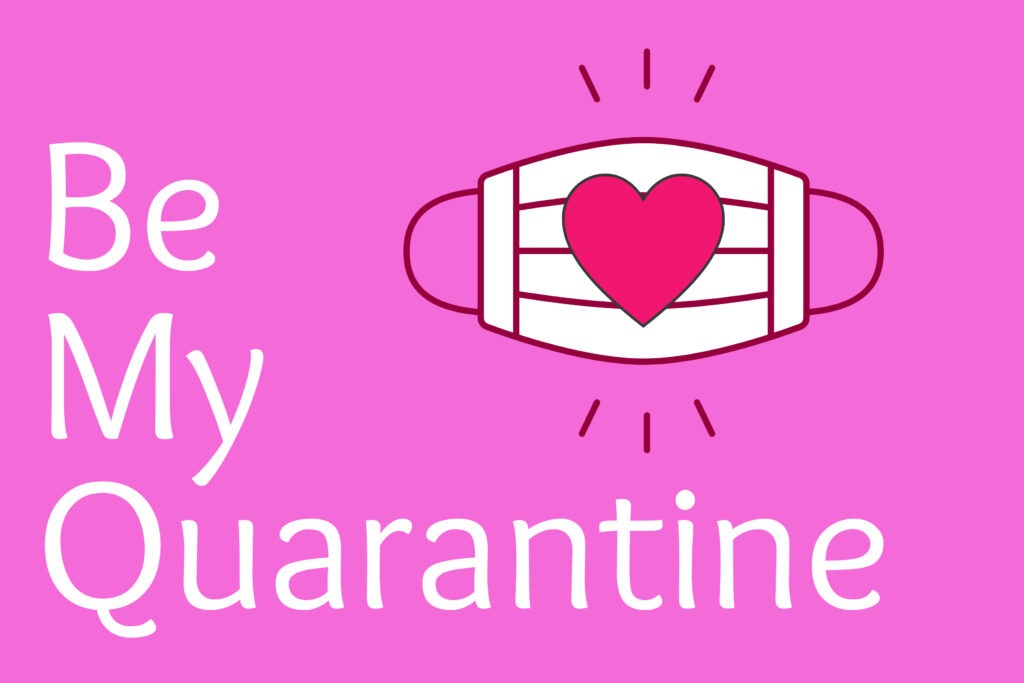 Free printable COVID themed pink Valentine card with a mask and 'be my quarantine' on it by Champagne and Sugarplums